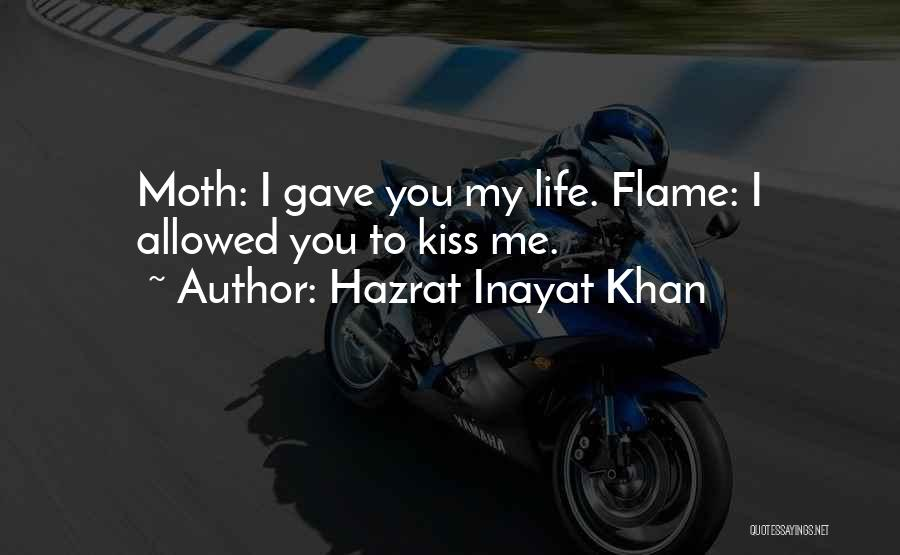 Life Gave Me Quotes By Hazrat Inayat Khan
