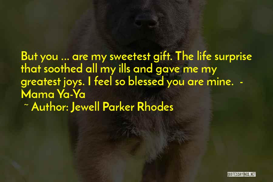 Life Gave Me Quotes By Jewell Parker Rhodes