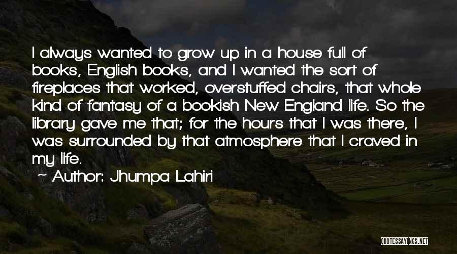 Life Gave Me Quotes By Jhumpa Lahiri