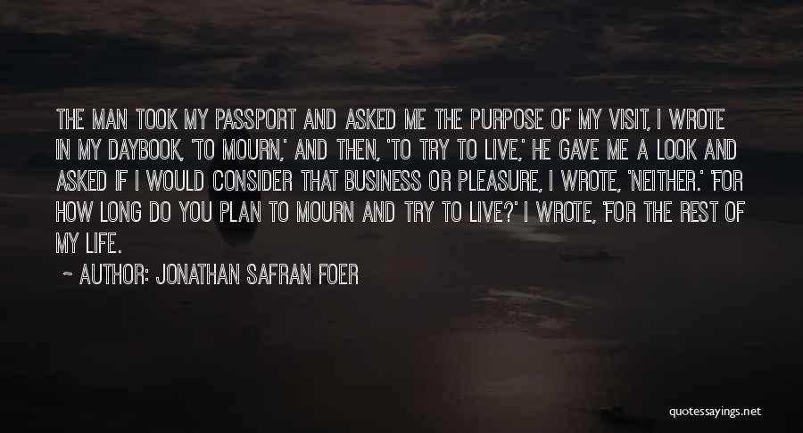 Life Gave Me Quotes By Jonathan Safran Foer
