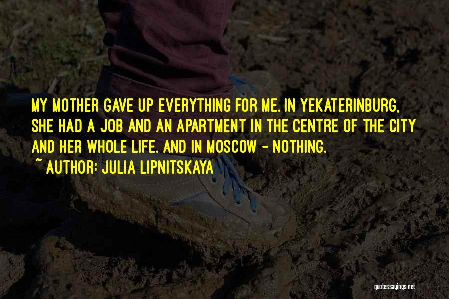 Life Gave Me Quotes By Julia Lipnitskaya