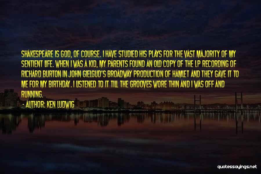 Life Gave Me Quotes By Ken Ludwig