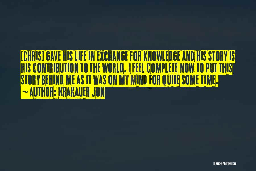 Life Gave Me Quotes By Krakauer Jon