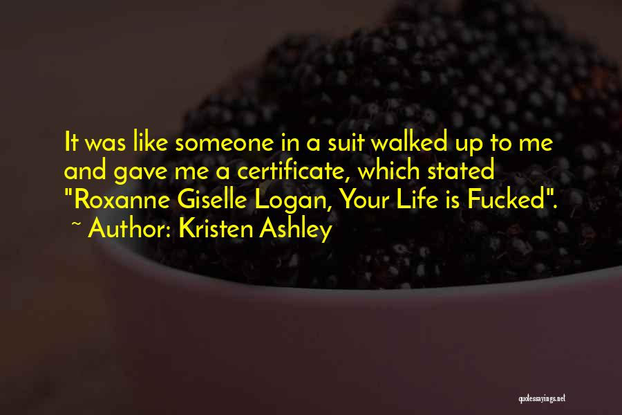 Life Gave Me Quotes By Kristen Ashley