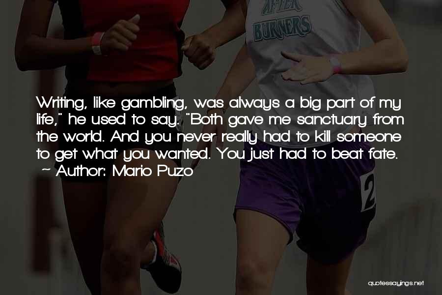 Life Gave Me Quotes By Mario Puzo