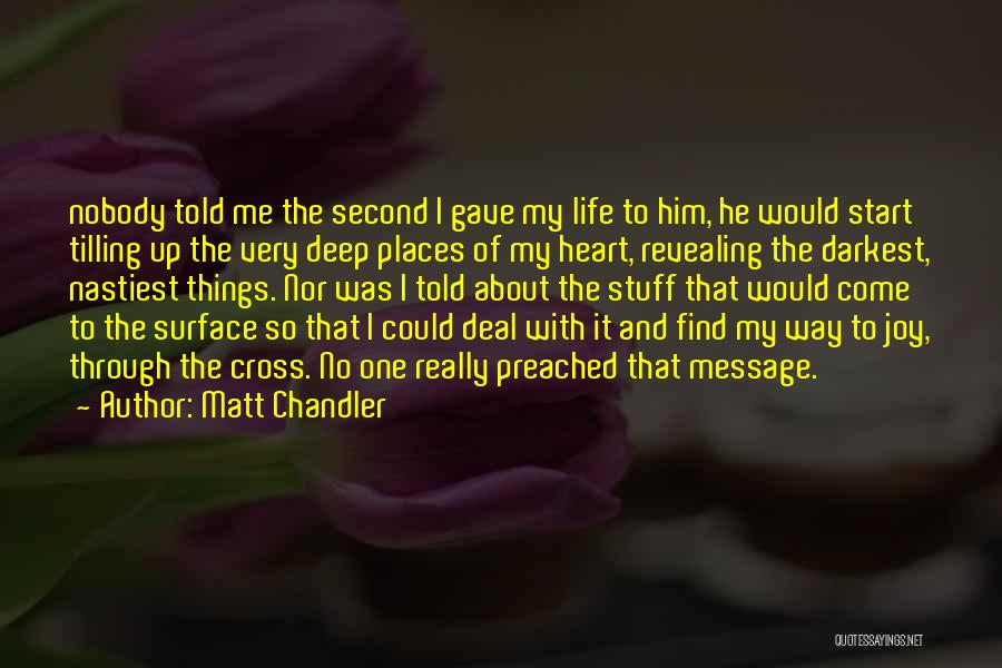 Life Gave Me Quotes By Matt Chandler