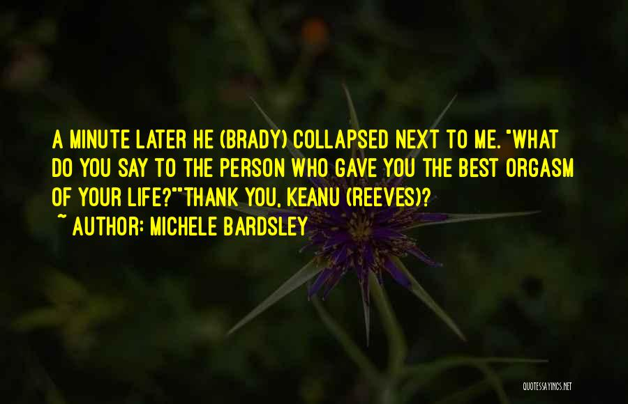Life Gave Me Quotes By Michele Bardsley