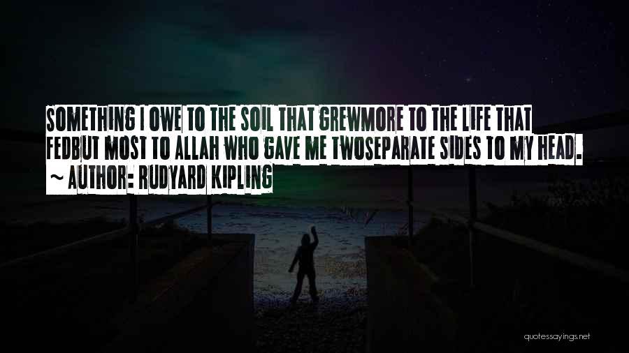 Life Gave Me Quotes By Rudyard Kipling
