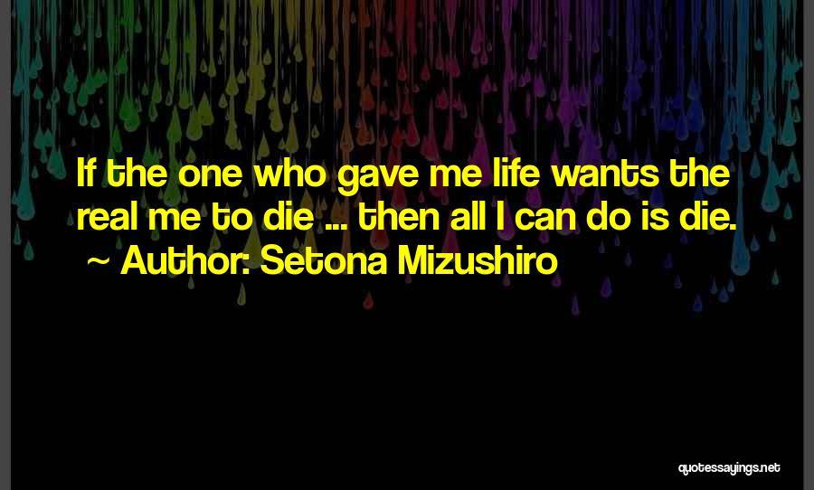 Life Gave Me Quotes By Setona Mizushiro