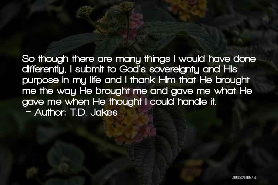 Life Gave Me Quotes By T.D. Jakes