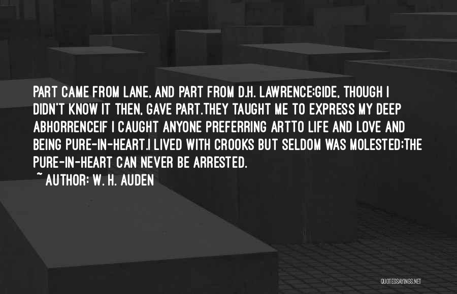Life Gave Me Quotes By W. H. Auden
