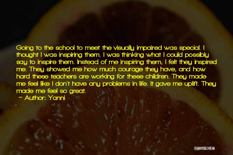 Life Gave Me Quotes By Yanni