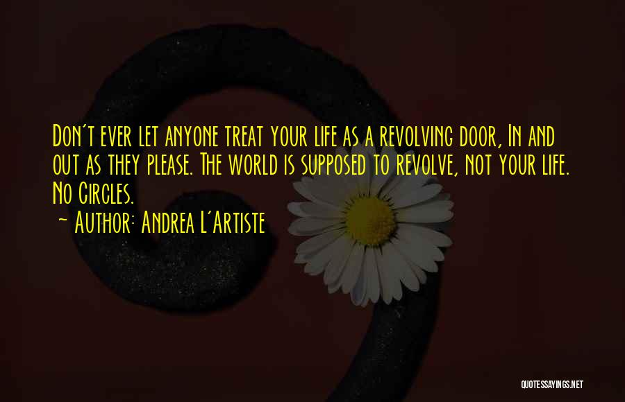 Life Goes In Circles Quotes By Andrea L'Artiste