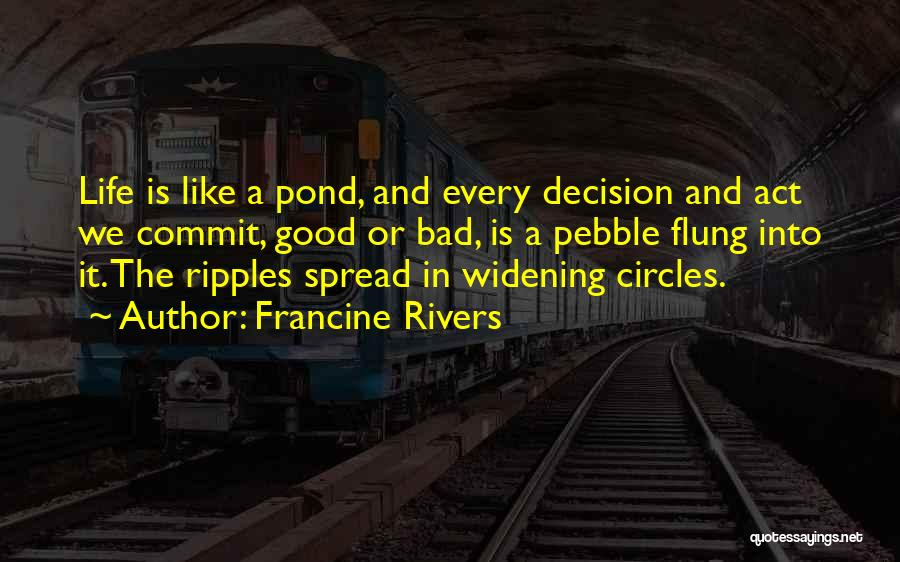 Life Goes In Circles Quotes By Francine Rivers