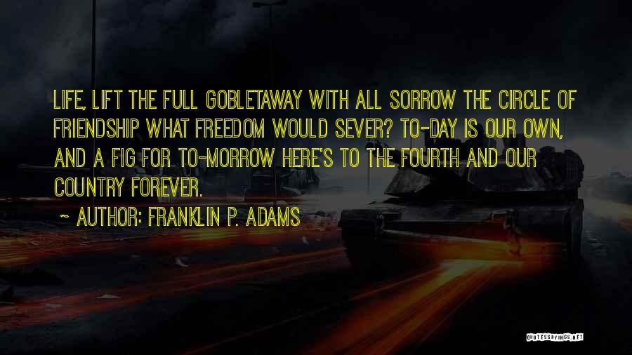 Life Goes In Circles Quotes By Franklin P. Adams