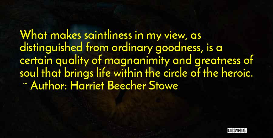 Life Goes In Circles Quotes By Harriet Beecher Stowe