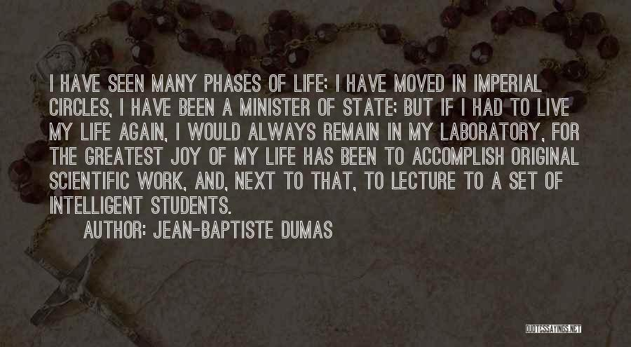 Life Goes In Circles Quotes By Jean-Baptiste Dumas