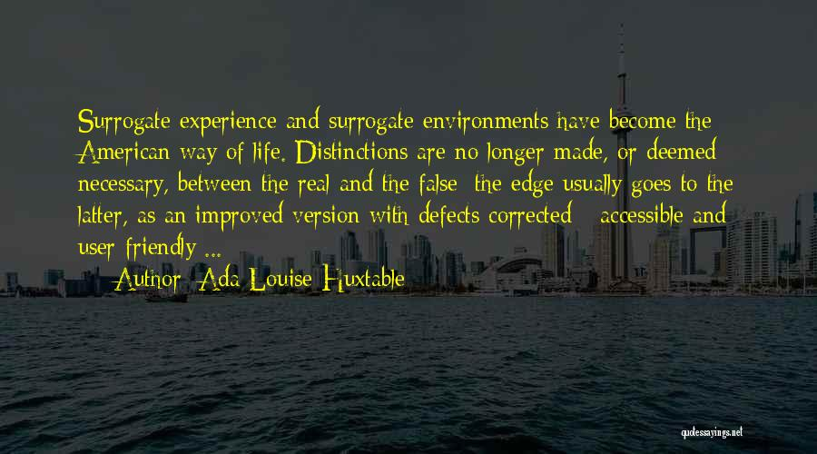 Life Goes Quotes By Ada Louise Huxtable
