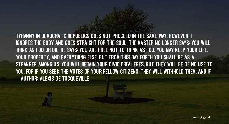 Life Goes Quotes By Alexis De Tocqueville