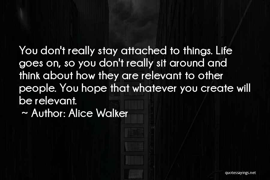 Life Goes Quotes By Alice Walker