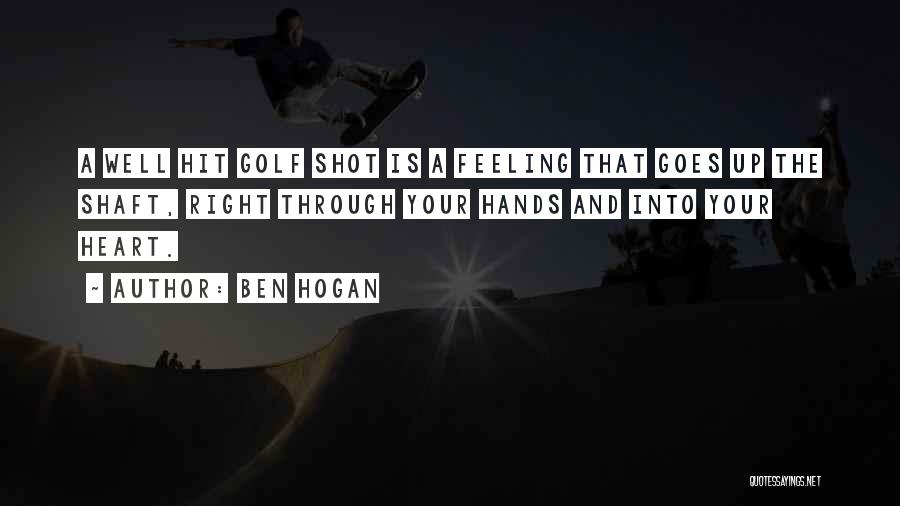 Life Goes Quotes By Ben Hogan