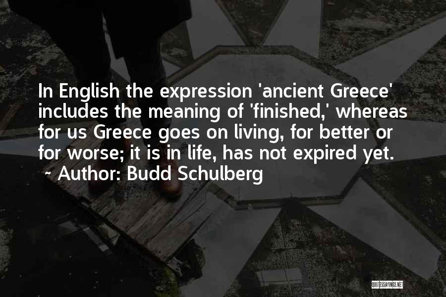 Life Goes Quotes By Budd Schulberg