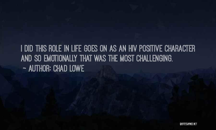 Life Goes Quotes By Chad Lowe