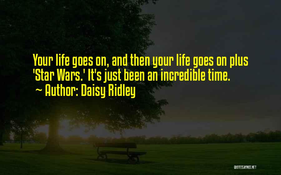 Life Goes Quotes By Daisy Ridley
