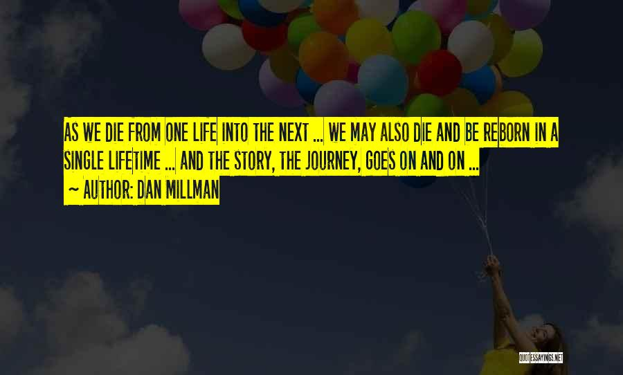 Life Goes Quotes By Dan Millman
