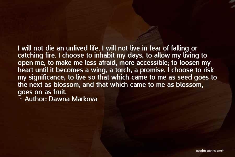 Life Goes Quotes By Dawna Markova
