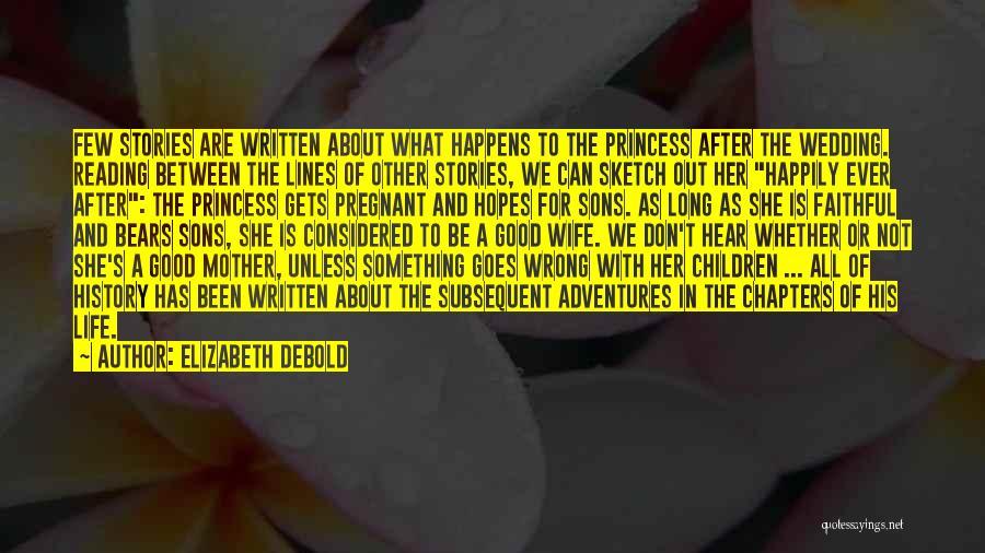 Life Goes Quotes By Elizabeth Debold