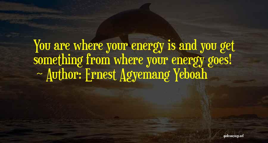 Life Goes Quotes By Ernest Agyemang Yeboah