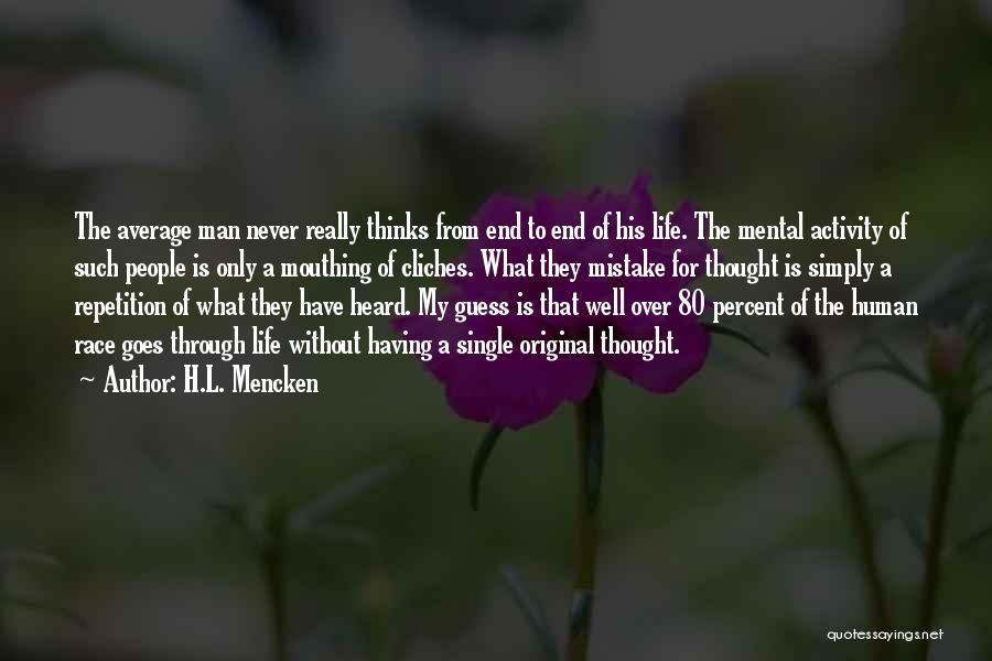 Life Goes Quotes By H.L. Mencken