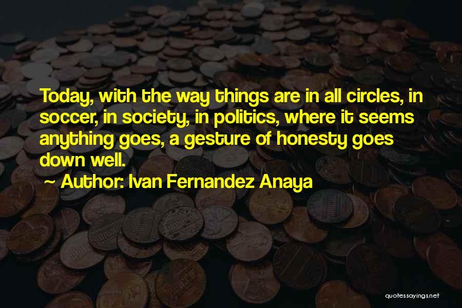 Life Goes Quotes By Ivan Fernandez Anaya