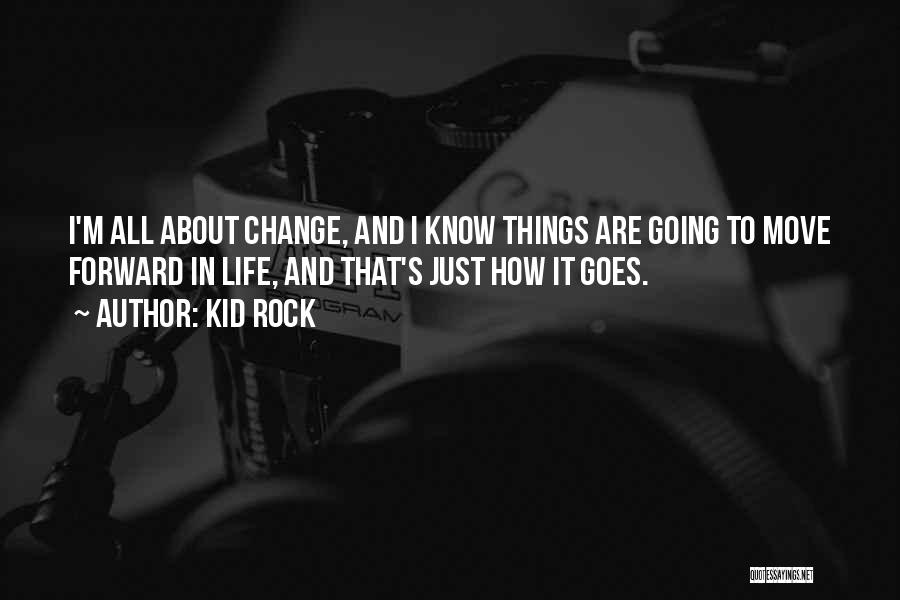 Life Goes Quotes By Kid Rock