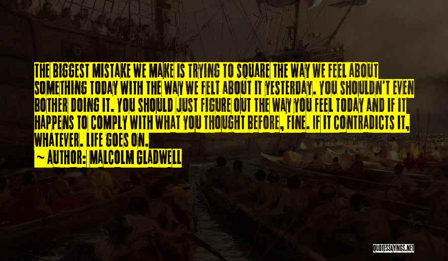Life Goes Quotes By Malcolm Gladwell
