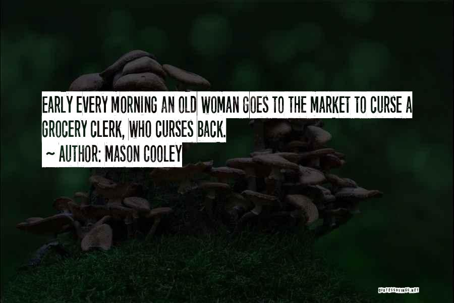 Life Goes Quotes By Mason Cooley