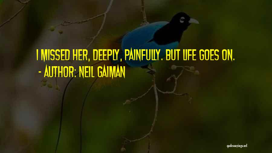 Life Goes Quotes By Neil Gaiman