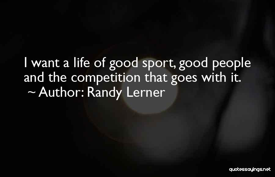 Life Goes Quotes By Randy Lerner