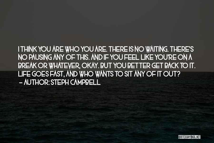 Life Goes Quotes By Steph Campbell