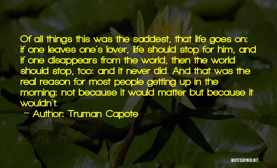 Life Goes Quotes By Truman Capote