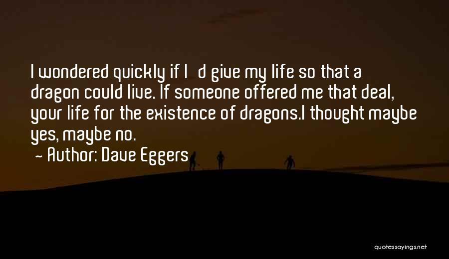 Life Goes So Quickly Quotes By Dave Eggers
