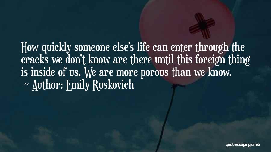Life Goes So Quickly Quotes By Emily Ruskovich