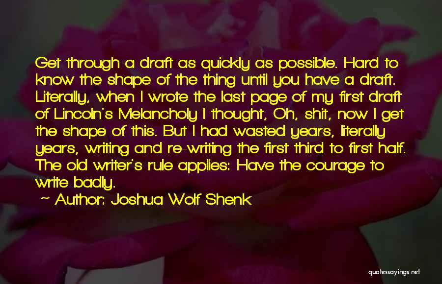 Life Goes So Quickly Quotes By Joshua Wolf Shenk