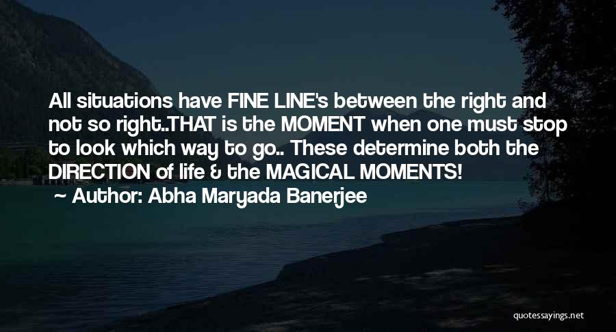 Life Going In The Right Direction Quotes By Abha Maryada Banerjee