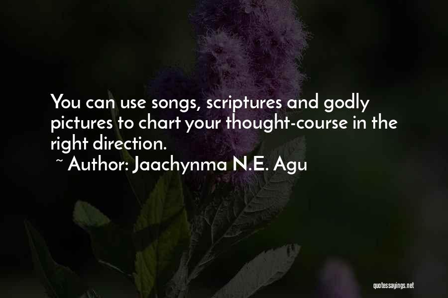 Life Going In The Right Direction Quotes By Jaachynma N.E. Agu