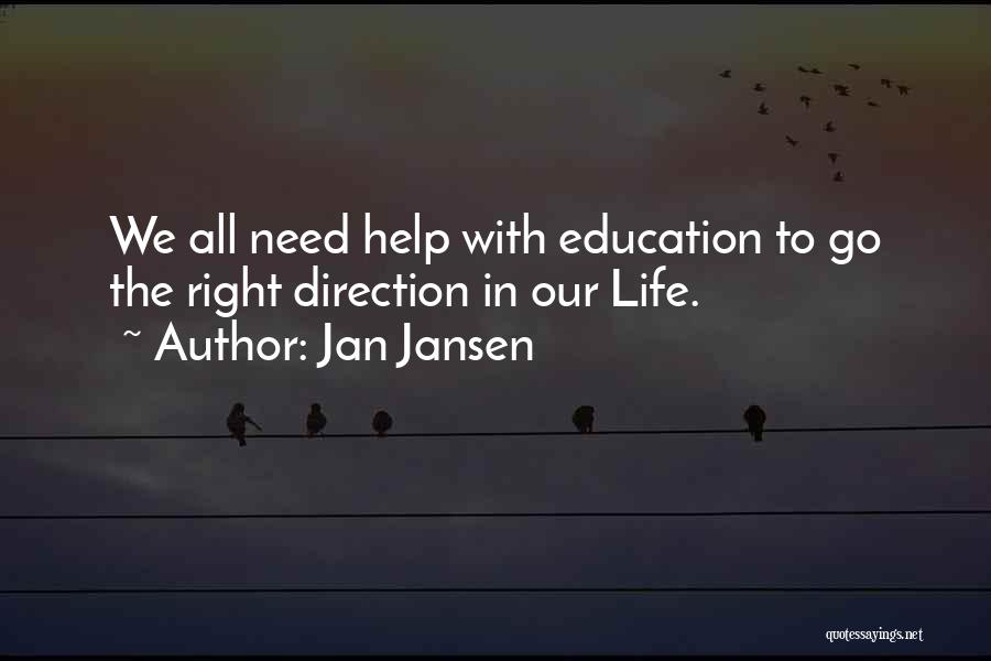 Life Going In The Right Direction Quotes By Jan Jansen