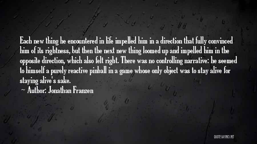 Life Going In The Right Direction Quotes By Jonathan Franzen