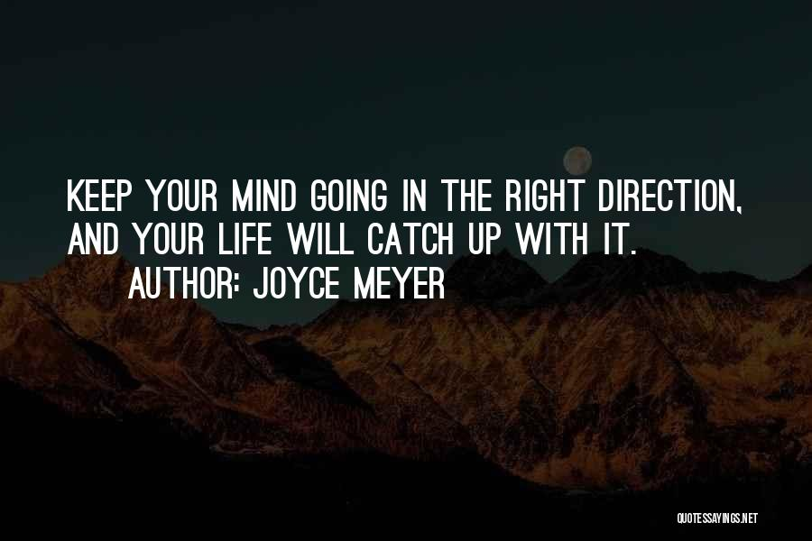 Life Going In The Right Direction Quotes By Joyce Meyer
