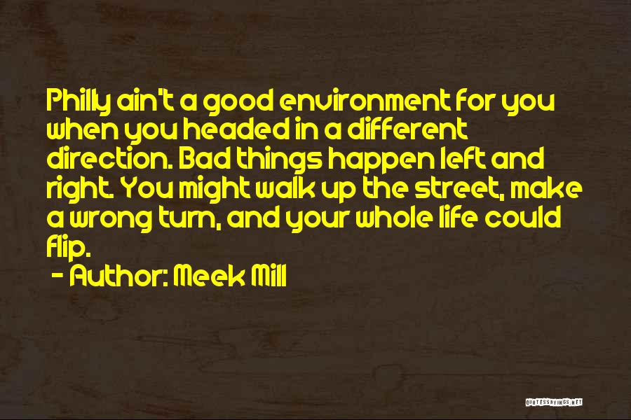 Life Going In The Right Direction Quotes By Meek Mill